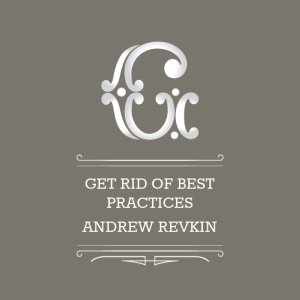 Andy Revkin: Get rid of best practices