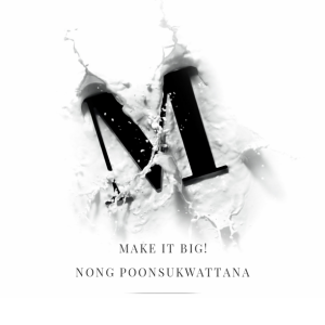 Nong Poonsukwattana: Make it big!