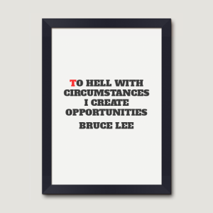 Bruce Lee: To hell with circumstances, I create opportunities.