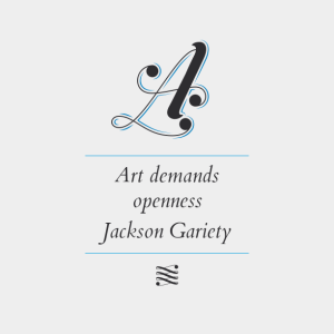 Jackson Gariety: Art demands openness